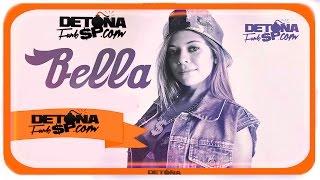 Mc Bella - Arte Milenar - Musica Nova 2015 - Detona Funk SP