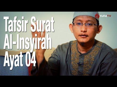 Ceramah Singkat: Tafsir Surat Al -Insyirah Ayat 04 - Ustadz Badru Salam, Lc