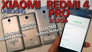 Xiaomi Redmi 4 Pro c Aliexpress- Vs. Xiaomi Redmi 4, Note 4, Note 3 Pro. Распаковка-сравнение
