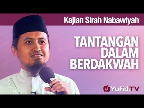 Kajian Sejarah Nabi Muhammad: Tantangan Dalam Berdakwah - Ustadz Abdullah Zaen