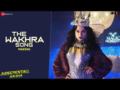 Making Of The Wakhra Song - Judgementall Hai Kya | Kangana Ranaut & Rajkummar Rao