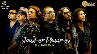 Jawler Dhaarey   Cactus   Bangla Rock Band   Bengali Music Video 2017