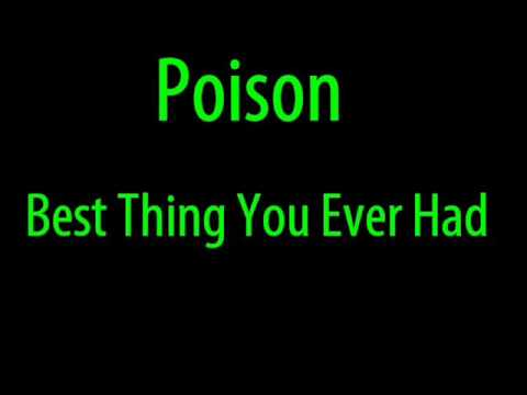 Poison - The Best Thing You Ever Had