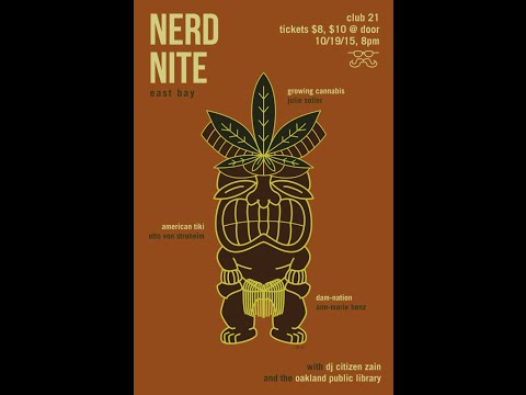 Nerd Nite East Bay #35: Dams, Tiki, and Weed Botany