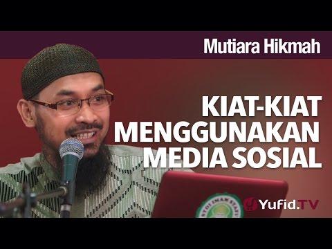 Mutiara Hikmah: Kiat-kiat Menggunakan Media Sosial - Ustadz DR Ali Musri, MA.
