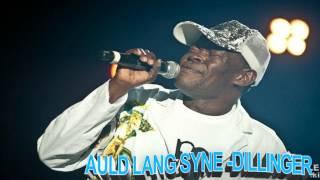Auld Lang Syne Reggae Version - Dillinger