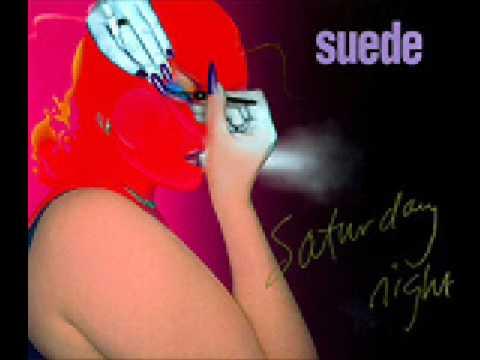 Suede Saturday night + lyrics