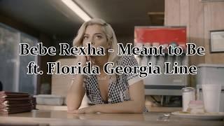 Download Lagu Bebe Rexha - Meant to Be ft. Florida Georgia Line (Lyrics) Gratis STAFABAND