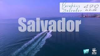 Parab�ns, Salvador! 470 anos!
