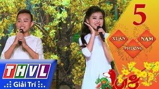THVL | Xuân phương Nam 2018 – Tập 5[8]: Cô Thắm về làng - Hồ Văn Cường, Tuyết Nhung