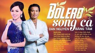 Đan Nguyên & Băng Tâm - Song Ca Bolero Ngàn Năm Có Một - Lk Duyên Kiếp, Nếu Chúng Mình Cách Trở