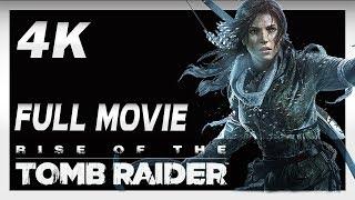 Rise of the Tomb Raider (PC) - Full Movie - (4K) - All Cinematics (GTX 980ti SLI) [2160p]