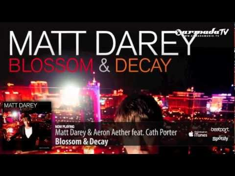 Matt Darey & Aeron Aether feat. Cath Porter – Blossom & Decay (From the 'Blossom & Decay' album)