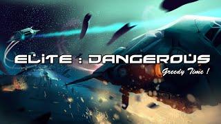 [Replay] Elite: Dangerous - Greedy Time !