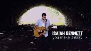 Download Lagu You Make It Easy- Isaiah Bennett (Melissa's Song) Gratis STAFABAND