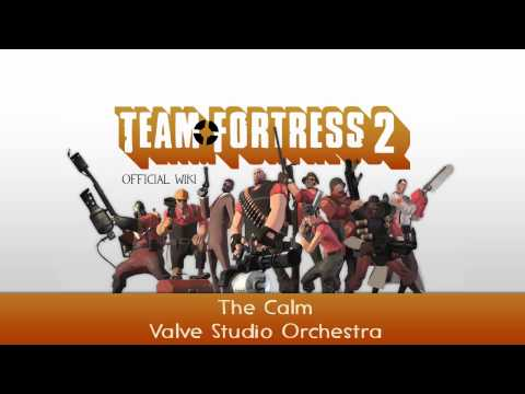 Team Fortress 2 Soundtrack | The Calm