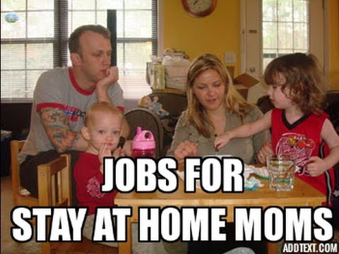Stay at Home Mom Job Stay at Home Mom Jobs a