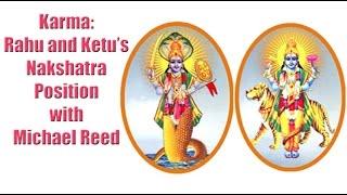 Karma Rahu And Ketu 39 S Nakshatra Position With Michael Reed