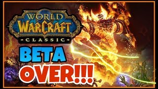 IT'S OVER - Classic WoW Beta Finals Thoughts + The FUTURE