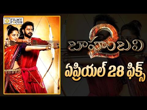 Bahubali 2 Movie Release Date Fix - Filmyfocus.com thumbnail