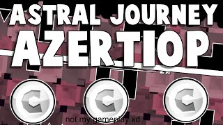 (DEMON) ASTRAL JOURNEY BY AZERTIOP! PLEASE HELP FEATURE! Geometry Dash 2.0 Level