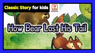 How Bear Lost His Tail | Children's Classic Story | Classic Fairy Tale | Story | BIGBOX