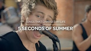 5 Seconds Of Summer: Songs That Changed My Life