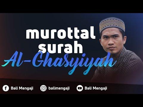 Murottal Surah Al-Ghasyiyah - Ustadz Dzikru Rahman, Lc