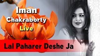 Download Lal Paharer Deshe Ja | Iman Chakraborty Live 3Gp Mp4