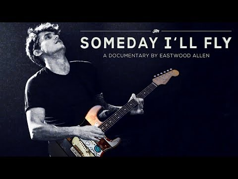 John Mayer. Someday Ill Fly