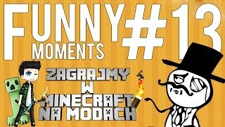 MINECRAFT NA MODACH!  - FUNNY MOMENTS #13