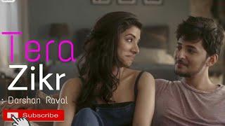 download lagu Tera Zikr-darshan Raval Latest New Darshan Raval Latest Sony gratis