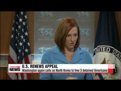 "U.S. calls on North Korea to free detained Americans   미국 국무부 ""북한, 인도적 차원서"