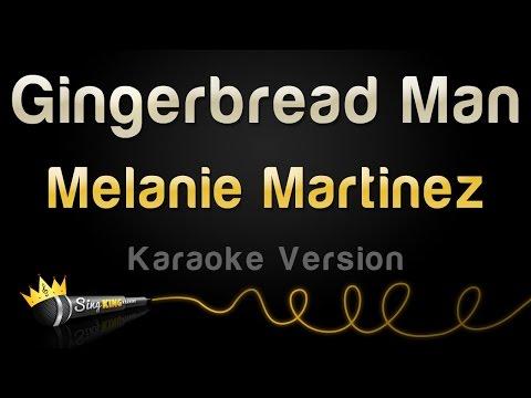 Melanie Martinez - Gingerbread Man (Karaoke Version)
