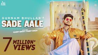 Sade Aale |( Full HD ) | Gurnam Bhullar Ft. MixSingh | New Punjabi Songs 2017 | Latest Punjabi Songs