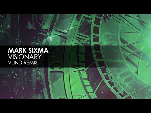 Mark Sixma - Visionary (Vlind Remix)