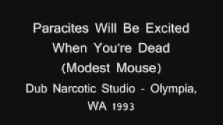 Watch Modest Mouse The Parasites Will Be Excited When Youre Dead video