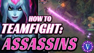 How To Teamfight As An Assassin (in 10 minutes)