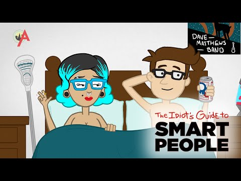 The Idiots Guide to Smart People: College