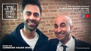 What Do You Bring to The Table? Episode 1:  Hasan Minhaj