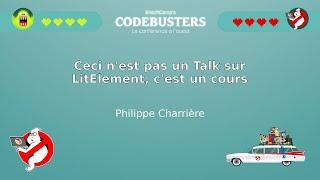 Ceci n'est pas un Talk sur LitElement, c'est un cours (Philippe Charrière)