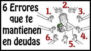 La gente que comete estos 6 errores NUNCA saldrá de sus deudas