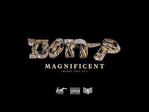 Don-P [Donnie Houston + Hot Peez] - Magnificent (Official Music Video)
