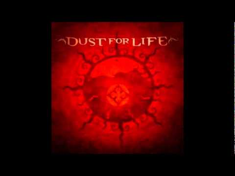 Dust For Life - The End