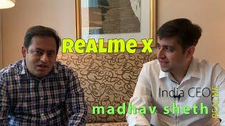 Madhav Sheth Interview, Realme X India, Premium Realme, China Launch, MediaTek,Snapdragon