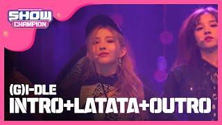 Show Champion EP.269 (G)I-DLE - INTRO+LATATA+OUTRO