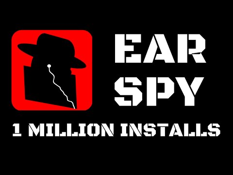 Ear Spy Reaches 1 Million Google Play Downloads