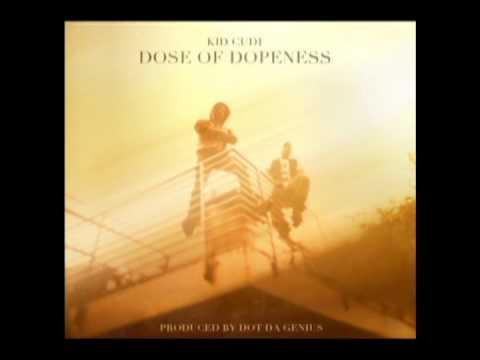 Kid Cudi -- Dose of Dopeness (Produced by Dot Da Genius) [Download] [Lyrics]
