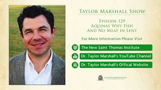 129: Aquinas Why Fish and No Meat in Lent PLUS the Demonic Incubus and Sucubus