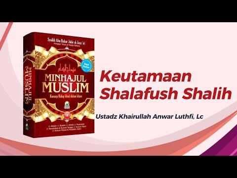 Keutamaan Shalafush Shalih - Ustadz Khairullah Anwar Luthfi